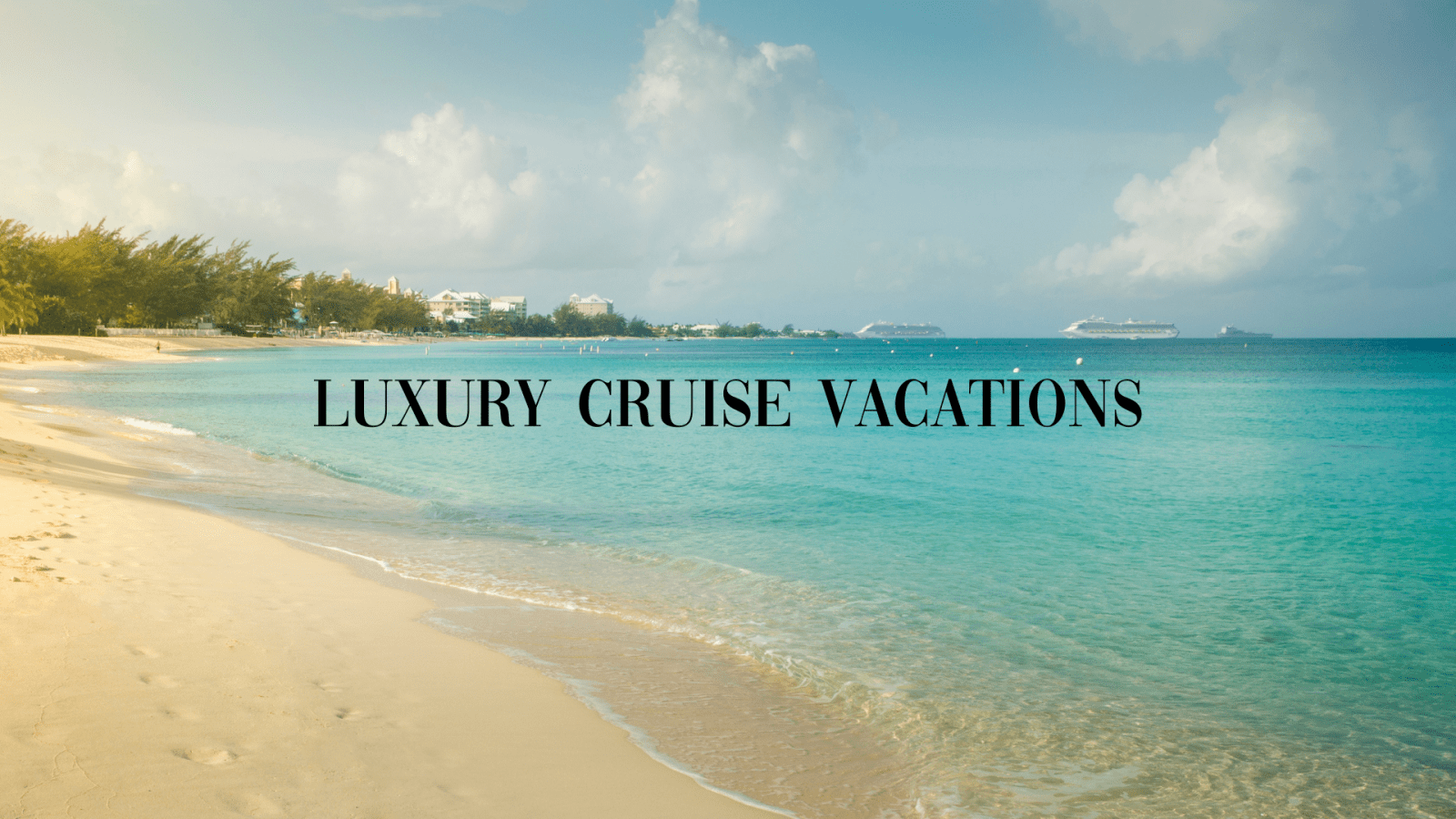 Luxury Cruise Vacations Header Image